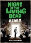 Night Of The Living Dead- Remix