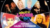 Toyah & Hazel O'Connor - Electric Ladies of the 80's