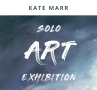 Solo Art Exhibition by Kate Marr