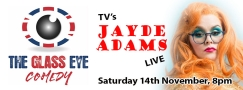 Glass Eye Comedy Club - Jayde Adams