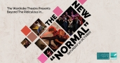 """The New """"Normal"""". The Wardrobe Theatre presents Beyond The Ridiculous"""