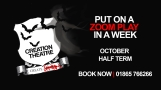 Put on a Play in a Week with Creation Theatre   October Half Term