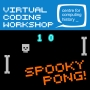 Virtual Coding Workshop - Spooky Pong!