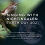 Singing With Nightingales: Earth Day 2021