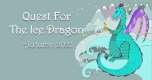 Quest for the Ice Dragon (Under 6's)