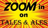 Zoom into Tales and Ales